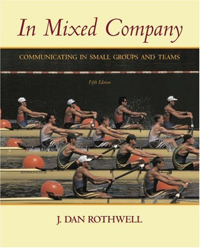In Mixed Company: Communicating in Small Groups and Teams (with InfoTrac) (Available Titles CengageNOW)