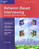 img - for Crisp: Behavior-Based Interviewing: Selecting the Right Person for the Job (Crisp Fifty Minute Series) book / textbook / text book