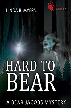 Hard to Bear: A Bear Jacobs Mystery Book #2 by [Myers, Linda B.]