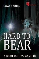 Hard to Bear: A Bear Jacobs Mystery Book #2