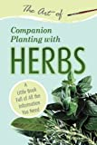 The Art of Companion Planting with Perennials: A Little Book Full of All the Information You Need