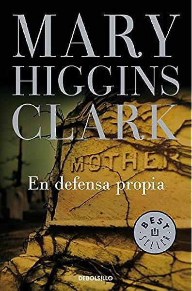 En defensa propia (Best Seller): Amazon.es: Clark, Mary Higgins, QUIJADA VARGAS, ENCARNA;: Libros