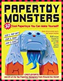 Papertoy Monsters: 50 Cool Papertoys You Can Make Yourself! (Make Your Very Own Amazing Paper Toys)