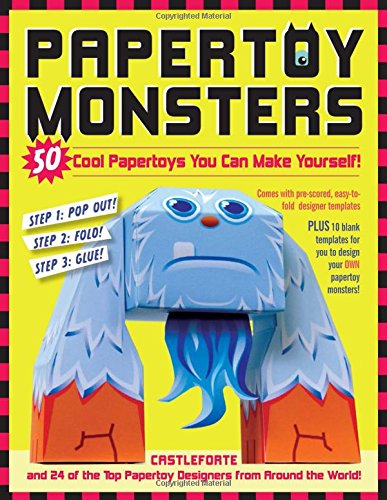 Monsters Crafts (Papertoy Monsters: 50 Cool Papertoys You Can Make Yourself! (Make Your Very Own Amazing Paper Toys))