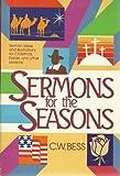 Sermons for the Seasons, C. W. Bess, 0805422560