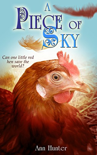 A Piece of Sky: A fractured retelling of CHICKEN LITTLE (Crowns of the Twelve Book 4) by [Hunter, Ann]