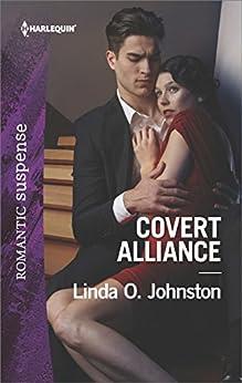 Covert Alliance (Harlequin Romantic Suspense) by [Johnston, Linda O.]
