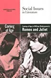 Coming of Age in William Shakespeare's Romeo and Juliet, Vernon Johnson, 0737746157