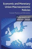 img - for Economic and Monetary Union Macroeconomic Policies: Current Practices and Alternatives by Philip Arestis (2013-11-27) book / textbook / text book