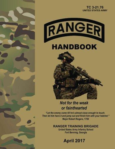 Ranger Handbook: TC 3-21.76, April 2017 Edition - http://medicalbooks.filipinodoctors.org