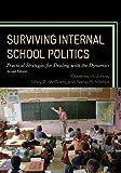 Surviving Internal School Politics : Strategies for Dealing with the Internal Dynamics, Johns, Beverley H. and Mathur, Sarup R., 1475800959
