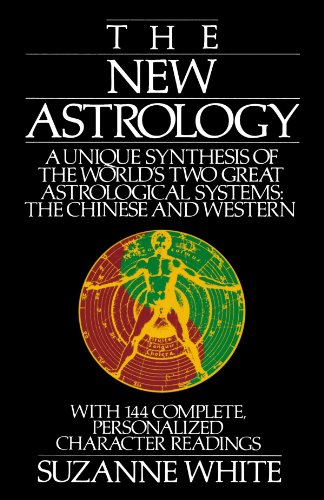 The New Astrology: A Unique Synthesis of the World's Two Great Astrological Systems: The Chinese and Western Chinese Astrology New Year