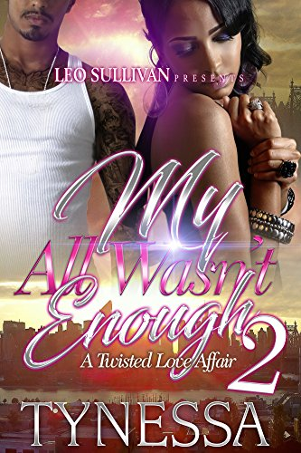 My All Wasn't Enough 2: A Twisted Love Affair