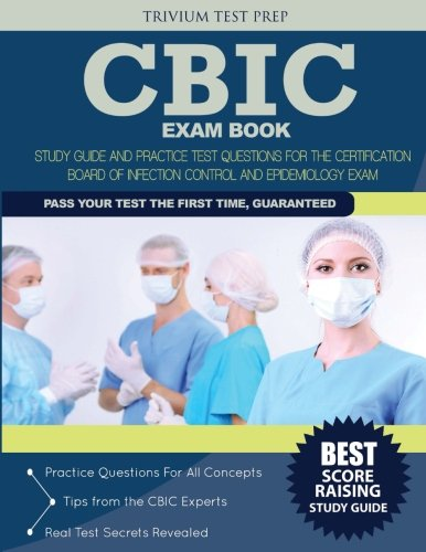 CBIC Exam Book: Study Guide and Practice Test Questions for the Certification Board of Infection Control and Epidemiology Exam
