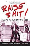 Raise Shit!: Social Action Saving Lives