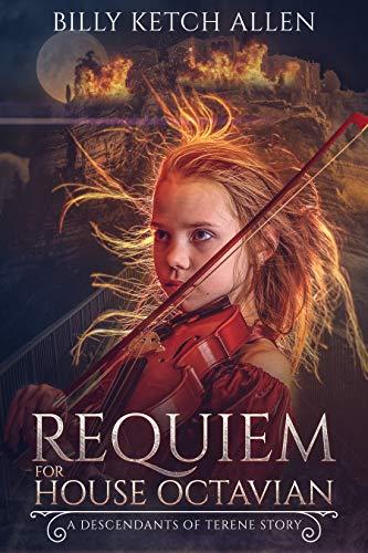 Requiem For House Octavian (The Descendants of Terene, Book 0.5)