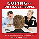 Coping With Difficult People In Business And In Life | Robert Bramson
