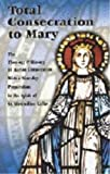 Total Consecration to Mary, Spouse of the Holy Spirit, Anselm W. Romb, 0913382132