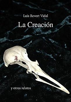 La Creación y otros relatos (Cuentos, relatos y narraciones nº 2) de [Vidal, Luis Revert]