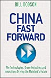 img - for China Fast Forward: The Technologies, Green Industries and Innovations Driving the Mainland's Future book / textbook / text book