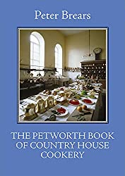 The Petworth Book of Country House Cookery (The English Kitchen)