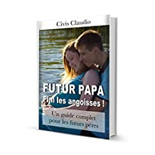 Futur Papa Fini Les Angoisses (French Edition)