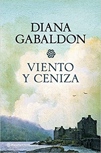 Viento Y Ceniza Diana Gabaldon 9788408070559 Books