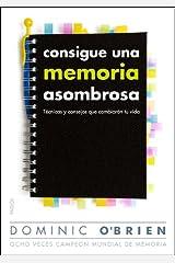 Consigue una memoria asombrosa : técnicas y consejos que cambiarán tu vida Paperback