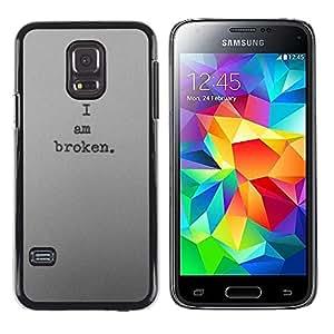 Estoy Broken Deep Dark deprimido triste- Metal de aluminio y de plástico duro Caja del teléfono - Negro - Samsung Galaxy S5 Mini (Not S5), SM-G800