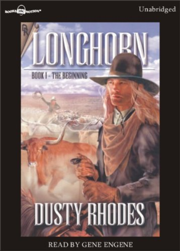 Longhorn: The Beginning by Dusty Rhodes, (Longhorn Series, Book 1) from Books In (Longhorn Series)