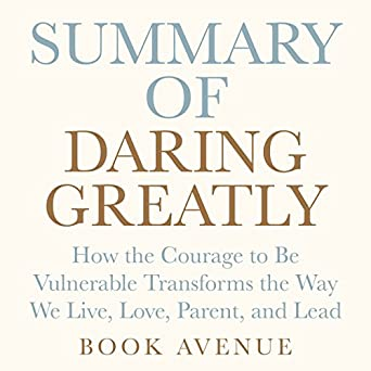 Amazon.com: Summary of Daring Greatly: How the Courage to Be Vulnerable Transforms the Way We