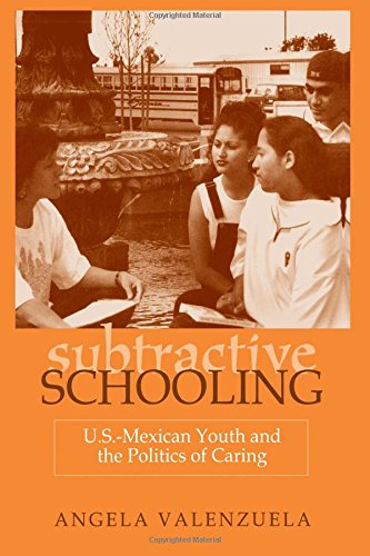 Pdf Teaching Subtractive Schooling:  U.S.-Mexican Youth and the Politics of Caring