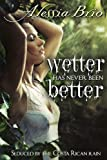 Wetter Has Never Been Better (Pura Vida! Book 1)
