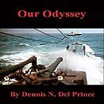 Our Odyssey | Dennis N. Del Prince