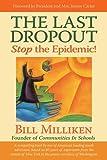 The Last Dropout, Bill Milliken, 1401919030