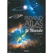 GRAND ATLAS DE L'ASTRONOMIE LE MONDE (LE)