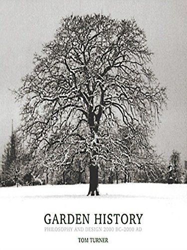 (Garden History: Philosophy and Design 2000 BC - 2000 AD)