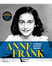 Anne Frank: A Complete Illustrated Biography