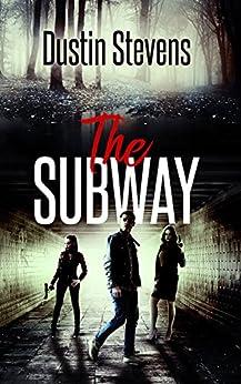 The Subway: A Suspense Thriller by [Stevens, Dustin]