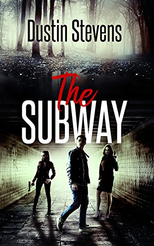 The subway a suspense thriller kindle edition by dustin stevens the subway a suspense thriller by stevens dustin fandeluxe Image collections