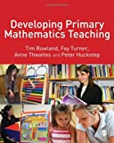 img - for Developing Primary Mathematics Teaching: Reflecting on Practice with the Knowledge Quartet book / textbook / text book