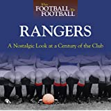 When Football Was Football: Rangers: A Nostalgic Look at a Century of the Club