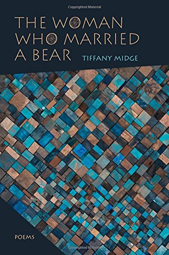 The Woman Who Married a Bear: Poems (Mary Burritt Christiansen Poetry Series) by University of New Mexico Press