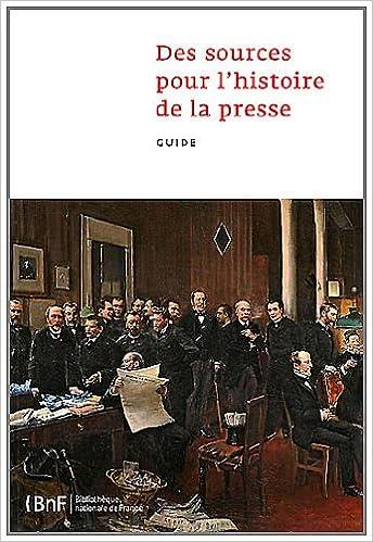 Lire Des sources pour l'histoire de la presse : Guide pdf ebook
