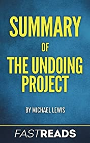 Summary of The Undoing Project: by Michael Lewis | Includes Key Takeaways & Analysis