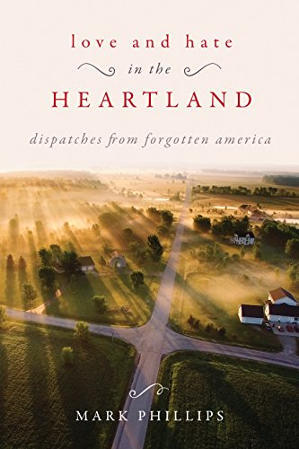 [F.R.E.E] Love and Hate in the Heartland: Dispatches from Forgotten America<br />[D.O.C]