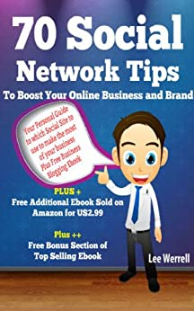 70 Social Network Tips To Boost Your Online Business and Brand by [Werrell, Lee]