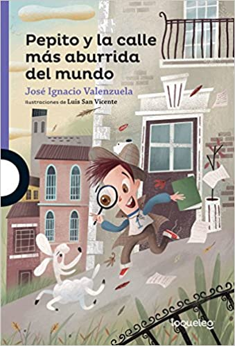 Pepito y La Calle Mas Aburrida del Mundo / Pepito and the Most Boring Street in the World Serie Morada Spanish Edition: Amazon.es: Jose Ignacio Valenzuela, ...