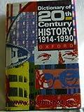 A Dictionary of Twentieth Century History, Peter Teed, 0192116762