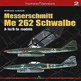 Messerschmitt Me 262 Schwalbe: A-1a/B-1a Models - TopdraWings 7002